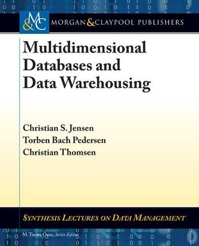 Multidimensional Databases and Data Warehousing - Synthesis Lectures on Data Management (Paperback)