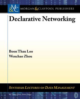 Declarative Networking - Synthesis Lectures on Data Management (Paperback)