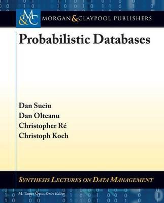 Probabilistic Databases - Synthesis Lectures on Data Management (Paperback)