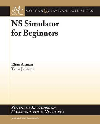 NS Simulator for Beginners - Synthesis Lectures on Communication Networks (Paperback)