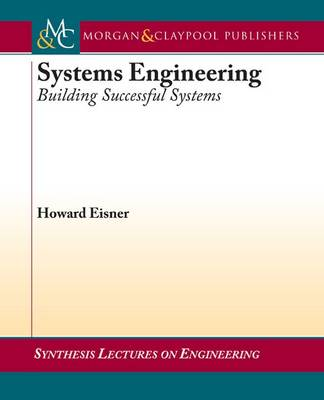 Systems Engineering: Building Successful Systems - Synthesis Lectures on Engineering (Paperback)