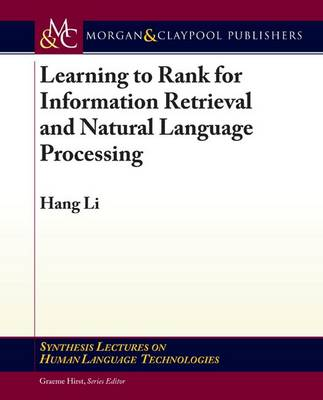 Learning to Rank for Information Retrieval and Natural Language Processing - Synthesis Lectures on Human Language Technologies (Paperback)