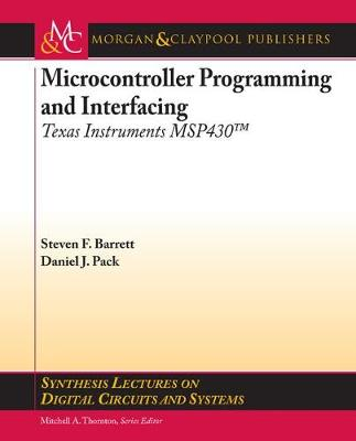 Microcontroller Programming and Interfacing TI MSP 430 PART I - Synthesis Lectures on Digital Circuits and Systems (Paperback)