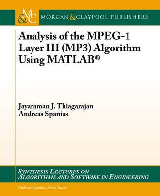 Analysis of the MPEG-1 Layer III (MP3) Algorithm using MATLAB - Synthesis Lectures on Algorithms and Software in Engineering (Paperback)