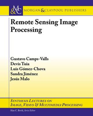Remote Sensing Image Processing - Synthesis Lectures on Image, Video, and Multimedia Processing (Paperback)
