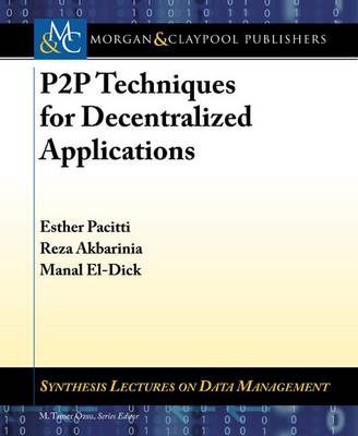 P2P Techniques for Decentralized Applications - Synthesis Lectures on Data Management (Paperback)