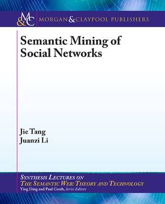 Semantic Mining of Social Networks - Synthesis Lectures on the Semantic Web: Theory and Technology (Paperback)