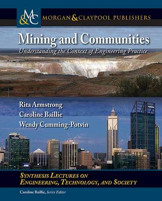 Mining and Communities: Understanding the Context of Engineering Practice - Synthesis Lectures on Engineers, Technology, and Society (Paperback)