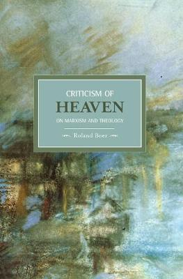 Criticism Of Heaven: On Marxism And Theology: Historical Materialism, Volume 18 - Historical Materialism (Paperback)