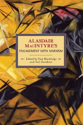 Alasdaire Macintyre's Engagement With Marxism: Selected Writings 1953-1974: Historical Materialism, Volume 19 - Historical Materialism (Paperback)