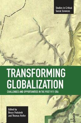 Transforming Globalization: Challenges And Oppotunities In The Post 9/11 Era: Studies in Critical Social Sciences, Volume 3 - Studies in Critical Social Sciences (Paperback)