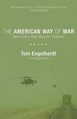 The American Way Of War: How the Empire Brought Itself to Ruin (Paperback)