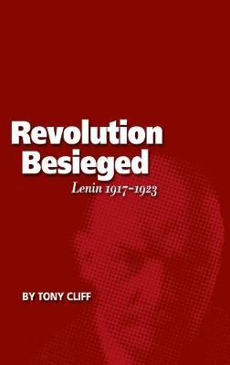 The Revolution Besieged: Lenin 1917-1923 (vol. 3) (Paperback)