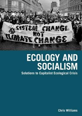 Ecology And Socialism: Capitalism and the Environment (Paperback)