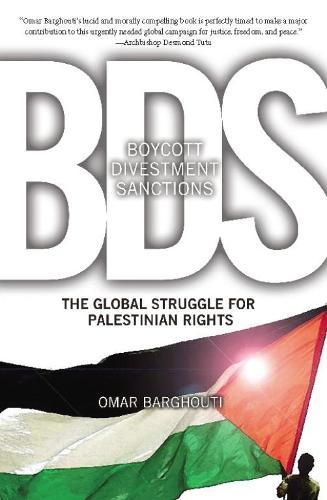 Boycott, Divestment, Sanctions: The Struggle For Palestinian Civil Rights (Paperback)