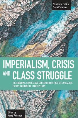 Imperialism, Crisis And Class Struggle: The Enduring Verities And Contemporary Face Of Capitalism.: Studies in Critical Social Sciences, Volume 21 - Studies in Critical Social Sciences (Paperback)
