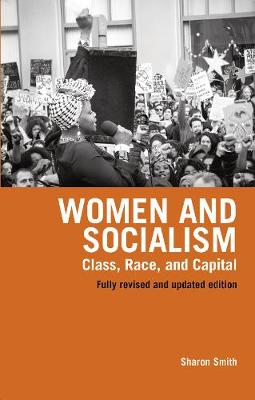 Women And Socialism: Class, Race, and Capital (Paperback)