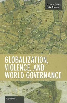 Globalization, Violence And World Governance: Studies in Critical Social Sciences, Volume 30 - Studies in Critical Social Sciences (Paperback)