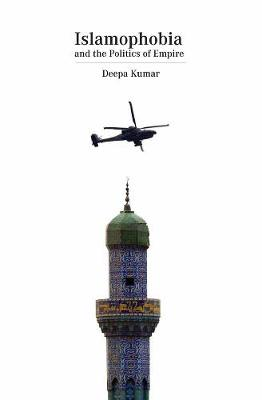 Islamophobia: The Cultural Logic of Empire (Paperback)