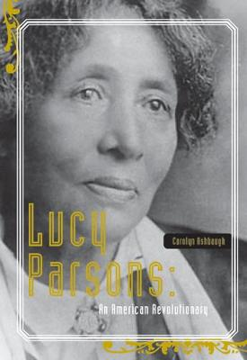 Lucy Parsons: American Revolutionary (Paperback)
