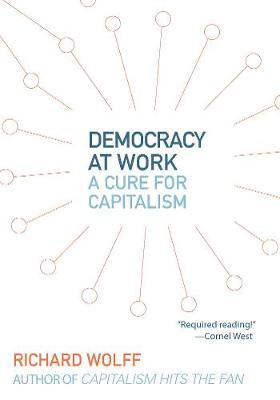Democracy At Work: Workers' Self-Directed Enterprises (Paperback)
