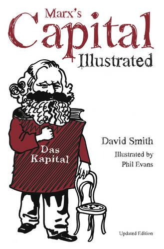 Marx's Capital: An Illustrated Introduction (Paperback)