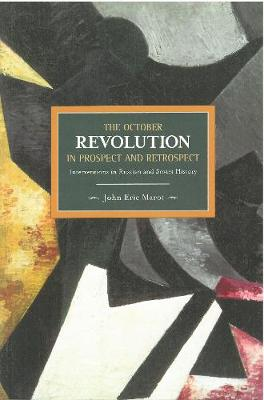 October Revolution In Prospect And Retrospect: Interventions In Russian And Soviet History: Historical Materialism, Volume 37 - Historical Materialism (Paperback)