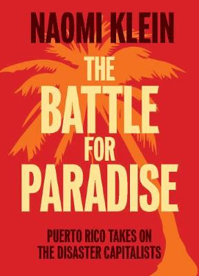The Battle For Paradise: Puerto Rico Takes on the Disaster Capitalists (Paperback)
