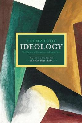 Theories Of Ideology: The Powers Of Alienation And Subjection: Historical Materialism, Volume 54 - Historical Materialism (Paperback)