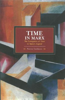 Time In Marx: The Categories Of Time In Marx's Capital: Historical Materialism, Volume 61 - Historical Materialism (Paperback)