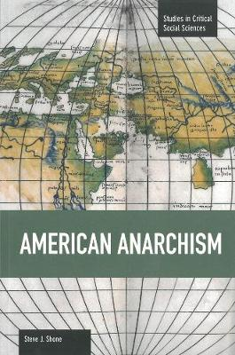 American Anarchism: Studies in Critical Social Sciences, Volume 57 - Studies in Critical Social Sciences (Paperback)