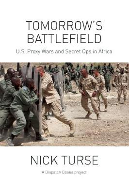 Tomorrow's Battlefield: U.S. Proxy Wars and Secret Ops in Africa (Paperback)