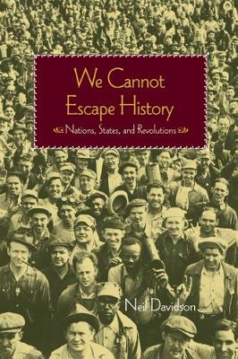 We Cannot Escape History: Nations, States and Revolutions (Paperback)