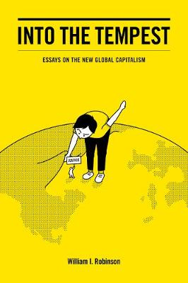 Into the Tempest: Essays on the New Global Capitalism (Hardback)