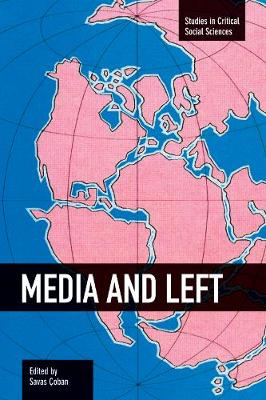 Media And Left: Studies in Critical Social Sciences, Volume 72 - Studies in Critical Social Sciences (Paperback)