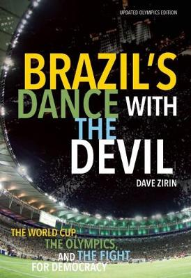 Brazil's Dance With The Devil (updated Olympics Edition): The World Cup, the Olympics, and the Struggle for Democracy (Paperback)