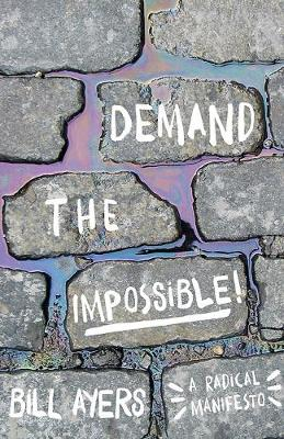 Demand The Impossible!: A Radical Manifesto (Paperback)
