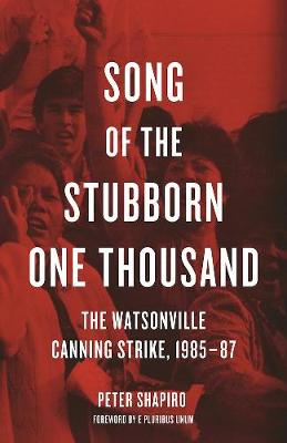 Song Of The Stubborn One Thousand: The Watsonville Canning Strike, 1985-7 (Paperback)