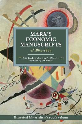 Marx's Economic Manuscripts Of 1864-1865: Historical Materialism Volume 100 - Historical Materialism (Paperback)