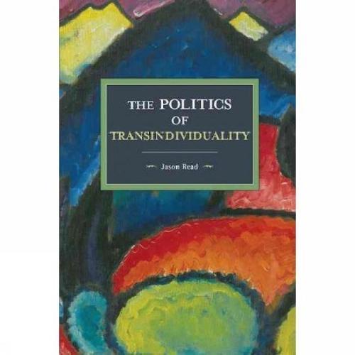 The Politics Of Transindividuality: Historical Materialism Volume 106 - Historical Materialism (Paperback)