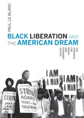 Black Liberation And The American Dream: The Struggle for Racial and Economic Justice (Paperback)