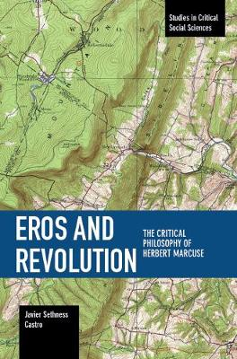 Eros and Revolution: The Critical Philosophy of Herbert Marcuse (Paperback)