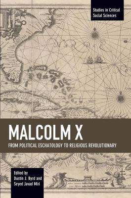 Malcolm X: From Political Eschatology to Religious Revolutionary (Paperback)