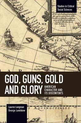 God, Guns, Gold And Glory: American Character and its Discontents (Paperback)