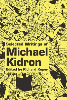 Selected Writings Of Michael Kidron (Paperback)