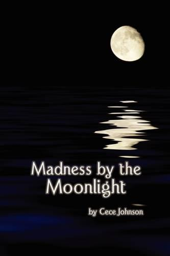 Madness by the Moonlight (Hardback)