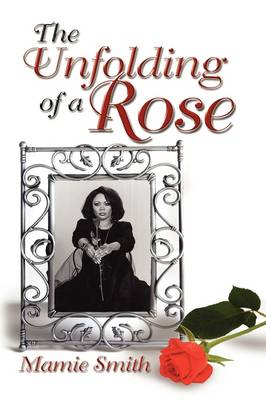 The Unfolding of a Rose (Hardback)