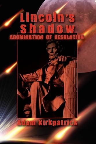 Lincoln's Shadow, Abomination of Desolation (Hardback)