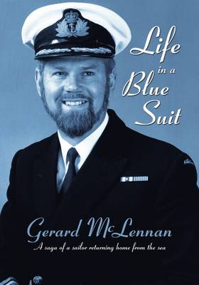 Life in a Blue Suit; A Saga of a Sailor Returning Home from Sea (Paperback)