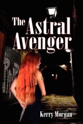 The Astral Avenger (Hardback)